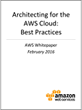 Architecting for the AWS Cloud: Best Practices (AWS Whitepaper) (English Edition)