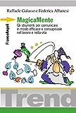 MagicaMente. Gli strumenti per comunicare in modo efficace e consapevole nel lavoro e nella vita (Trend)