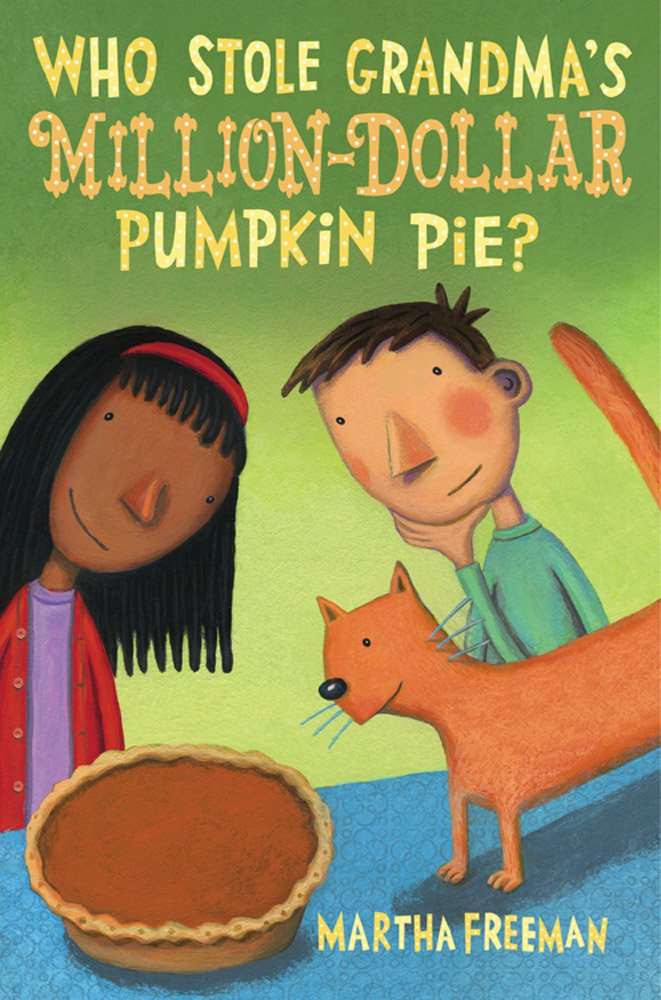 Who Stole Grandma's Million-Dollar Pumpkin Pie?: A Chickadee Court Mystery