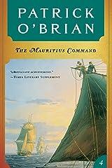 The Mauritius Command (Vol. Book 4)  (Aubrey/Maturin Novels) Kindle Edition