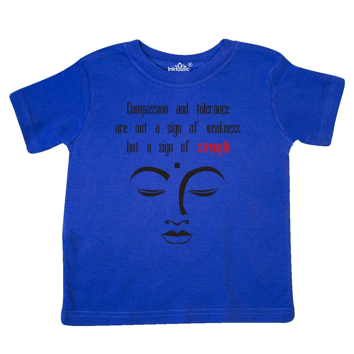 inktastic Buddha Saying Toddler T-Shirt