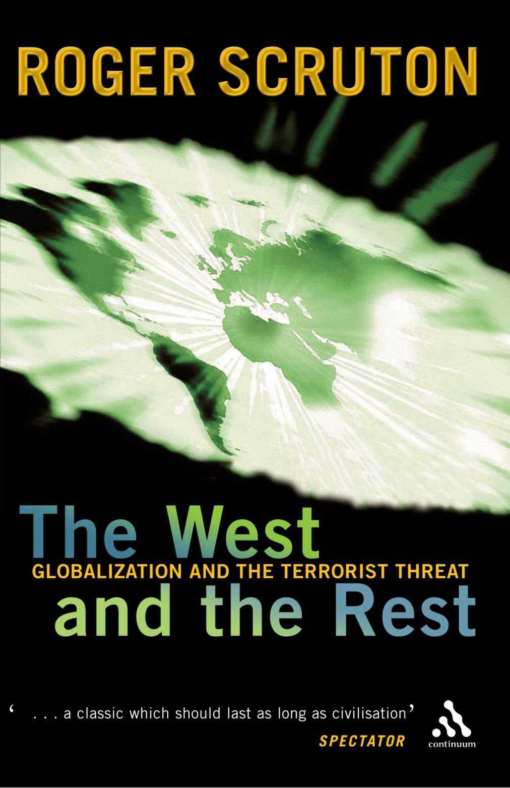 West And The Rest: Globalization And The Terrorist Threat: Roger Scruton:  9780826470300: Amazon: Books