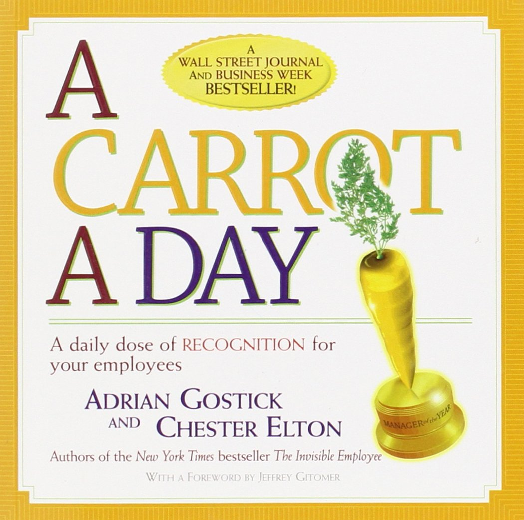 A Carrot a Day: A Daily Dose of Recognition for Your Employees ...