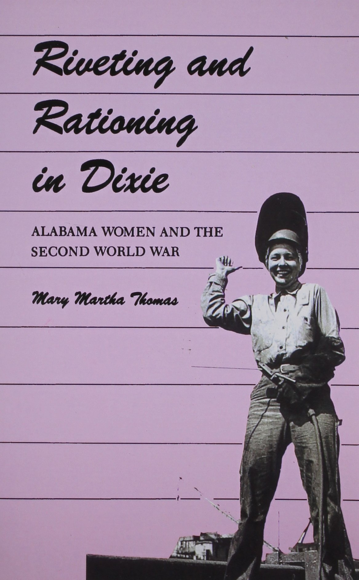 Riveting and Rationing in Dixie: Alabama Women and the Second World War ebook