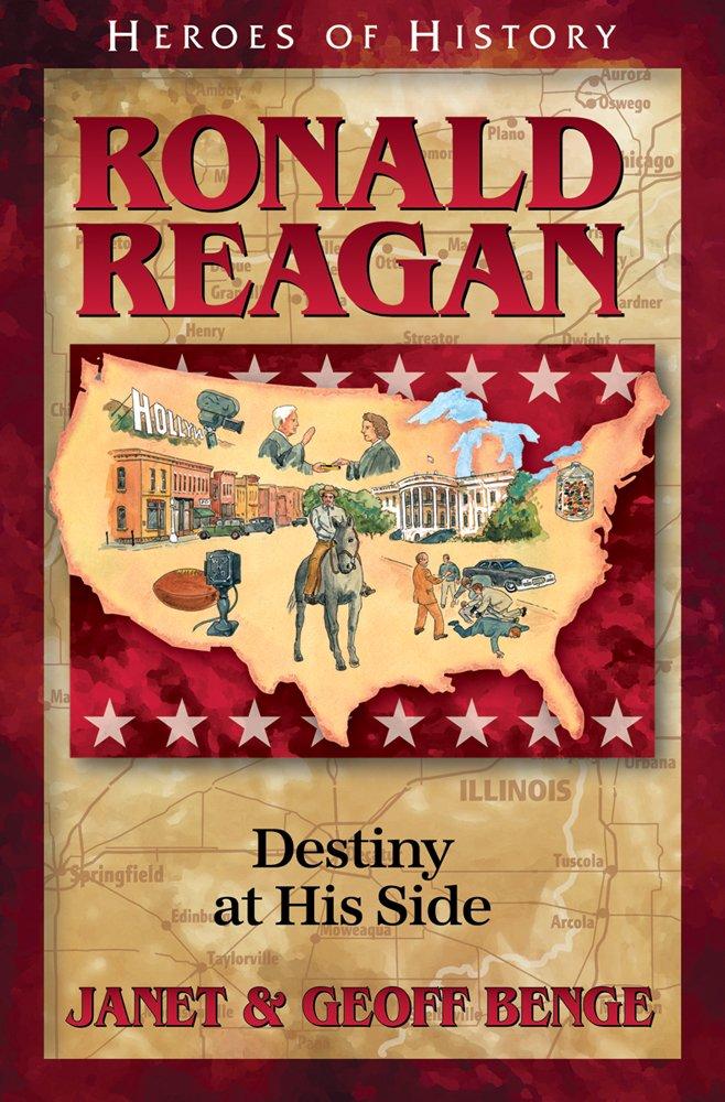 Read Online Ronald Reagan: Destiny at His Side (Heroes of History) pdf epub