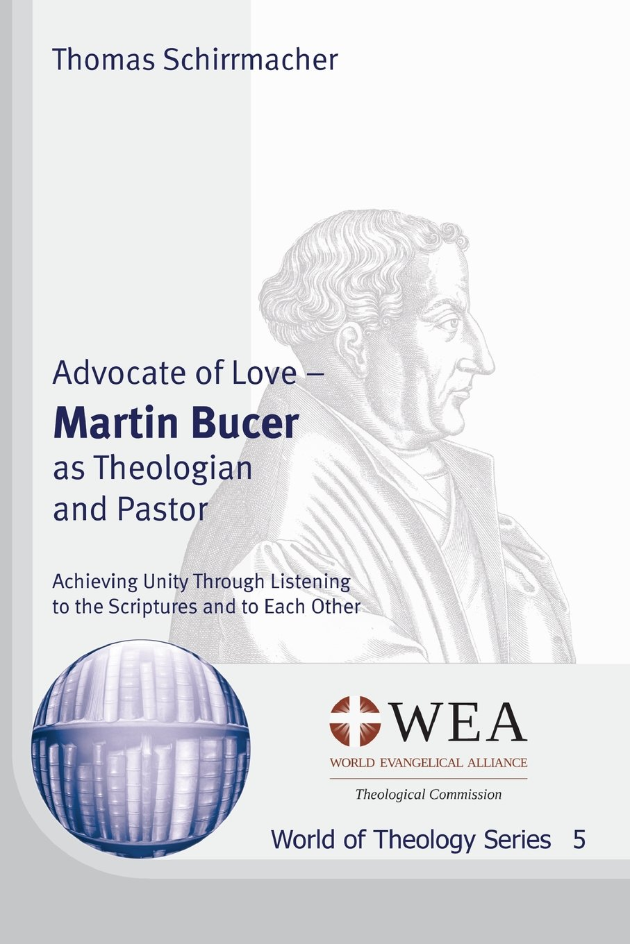 Read Online Advocate of Love: Martin Bucer as Theologian and Pastor (World of Theology) pdf epub