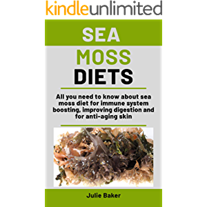 Sea Moss Diets: All you need to know about sea moss diet for immune system boosting, improving digestion and for anti…