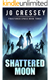Shattered Moon (Fractured Space Book 3) (English Edition)