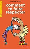 Comment te faire respecter ?