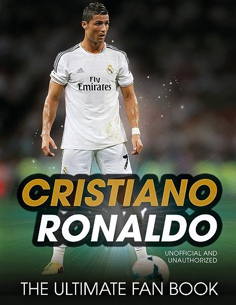 Cristiano Ronaldo The Ultimate Fan Book Kindle Edition By Spragg Iain Children Kindle Ebooks Amazon Com