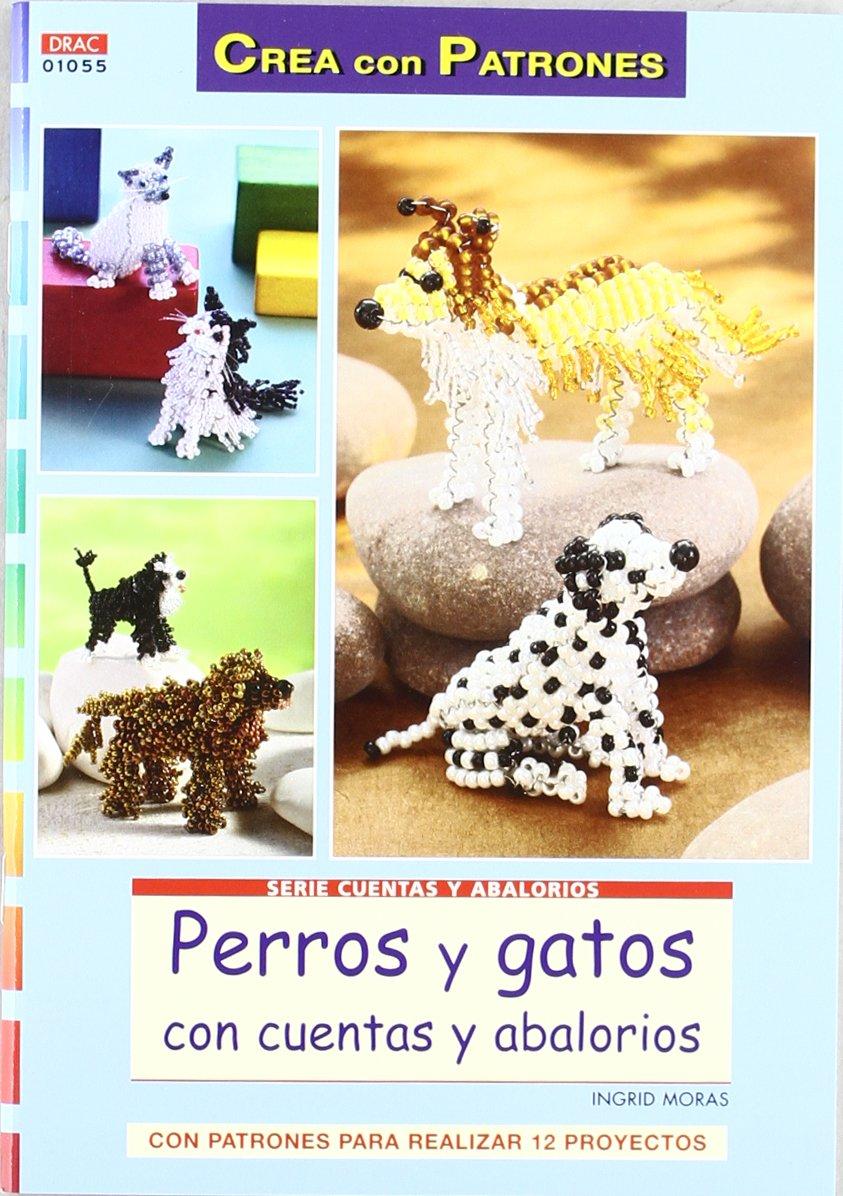 PERROS Y GATOS CON CUENTAS Y AB: MORAS INGRID: 9788498742213 ...