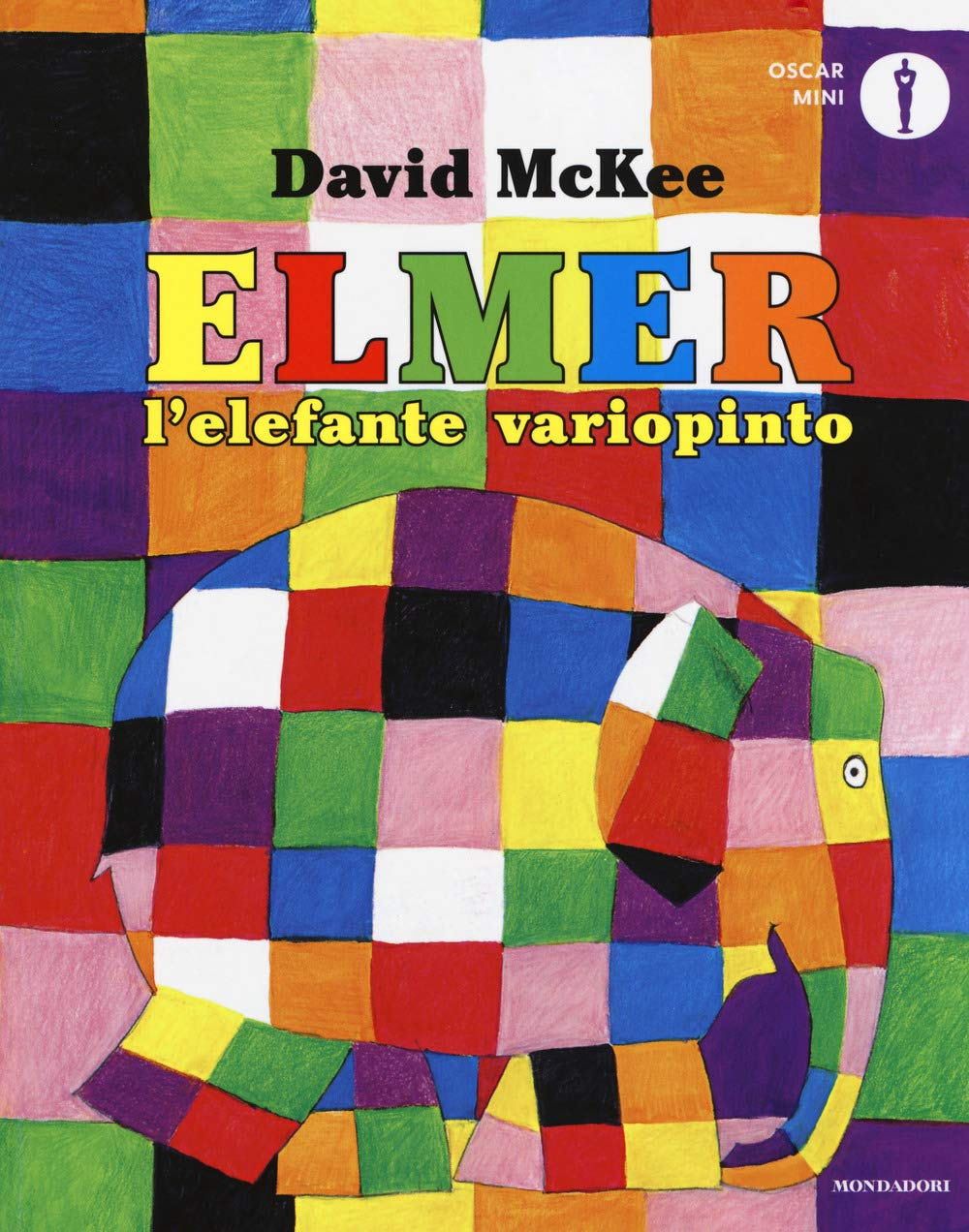 Elmer L Elefante Variopinto Ediz A Colori Amazon It David Mckee