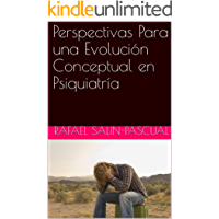 Perspectivas Para una Evolución Conceptual en Psiquiatría