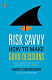 Risk Savvy: How to Make Good Decisions (English Edition)