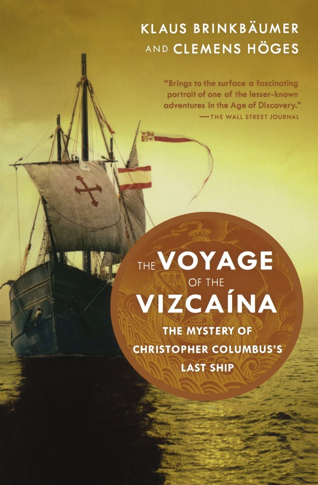 the voyage of the vizcaina the mystery of christopher columbus u0027s