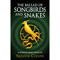 The Ballad of Songbirds and Snakes (A Hunger Games Novel): A Hunger Games Novel)