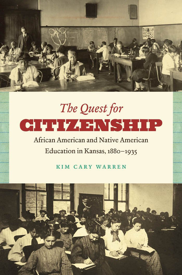 The Quest for Citizenship: African American and Native American Education in Kansas, 1880-1935 ebook