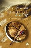 """Le chamane et le psy -  """"Un dialogue entre deux mondes"""""""