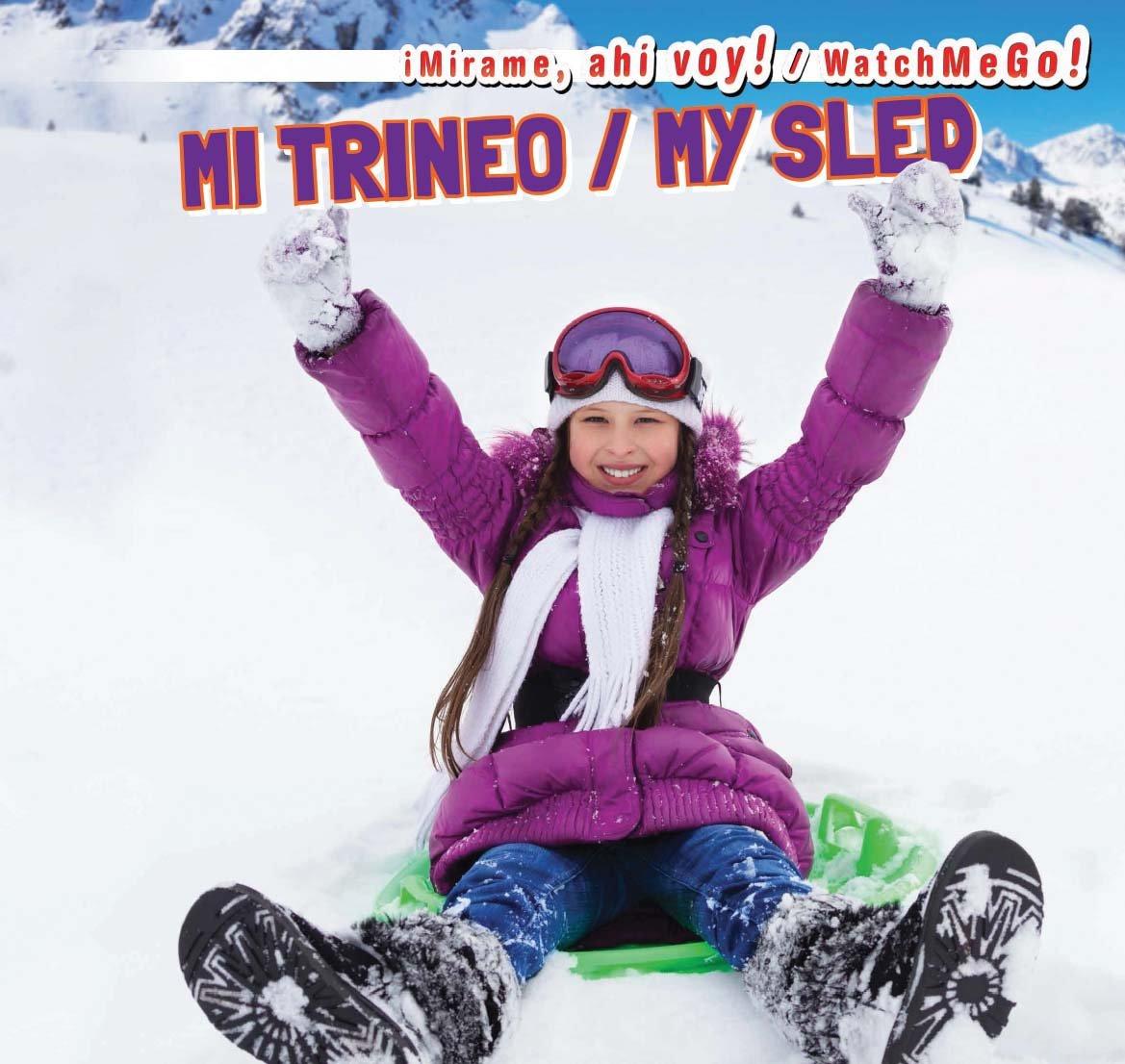 Mi Trineo / My Sled (Mirame, Ahi Voy! / Watch Me Go!) (Spanish and English Edition)
