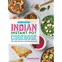 Complete Indian Instant Pot Cookbook: 125 Traditional and Modern Recipes