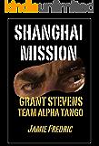 Shanghai Mission (Navy SEAL Grant Stevens Book 6)
