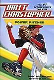 Power Pitcher (Matt Christopher Sports)