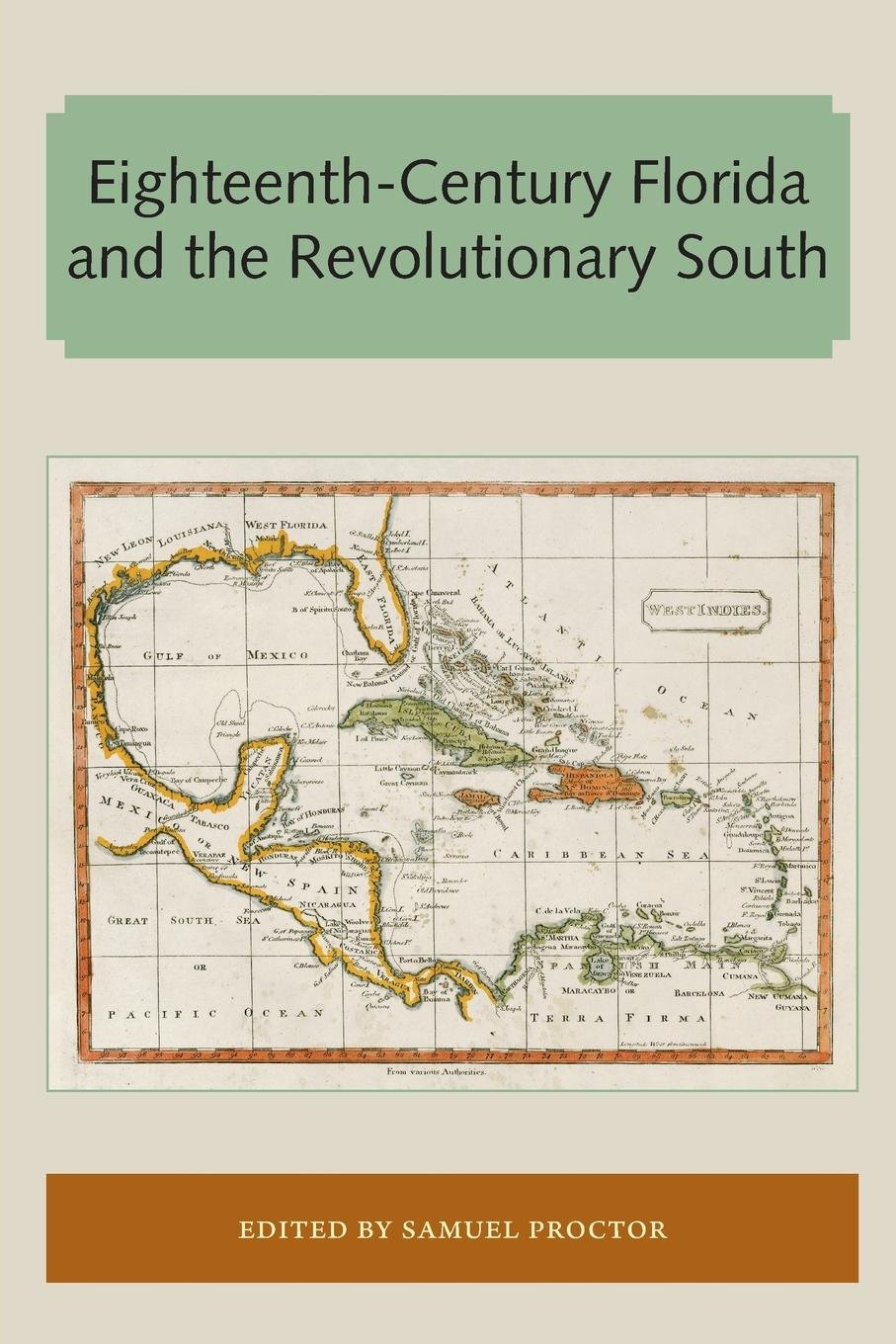Read Online Eighteenth-Century Florida and the Revolutionary South (Florida and the Caribbean Open Books Series) ebook