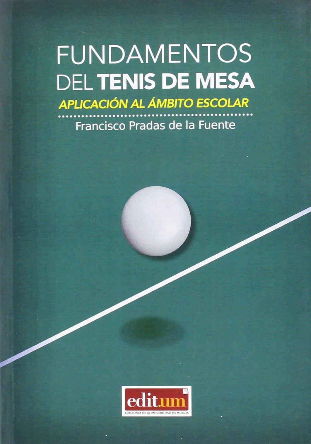 Fundamentos Del Tenis De Mesa: Amazon.es: PRADAS DE LA FUENTE ...