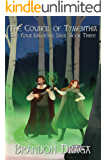 The Council of Tymenthia: The Four Kingdoms Saga Book 3