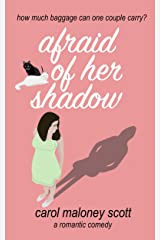 Afraid of Her Shadow: Laugh out loud romantic comedy chick lit (Rom-Com on the Edge Book 3) Kindle Edition