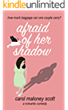 Afraid of Her Shadow (Rom-Com on the Edge Book 3)