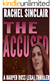 The Accused: A Harper Ross Legal Thriller
