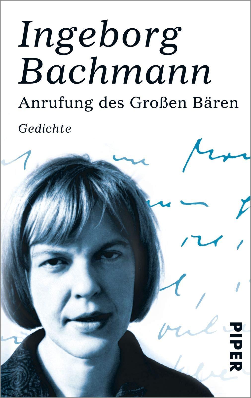 Anrufung Des Großen Bären Ingeborg Bachmann 9783492271875