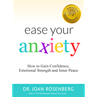 Ease Your Anxiety: How to Gain Confidence, Emotional Strength and Inner Peace (English Edition)