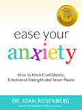 Ease Your Anxiety: How to Gain Confidence, Emotional Strength and Inner Peace