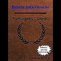 Bíblia Interlinear Português / grego: Com definições de dicionário para cada palavra grega
