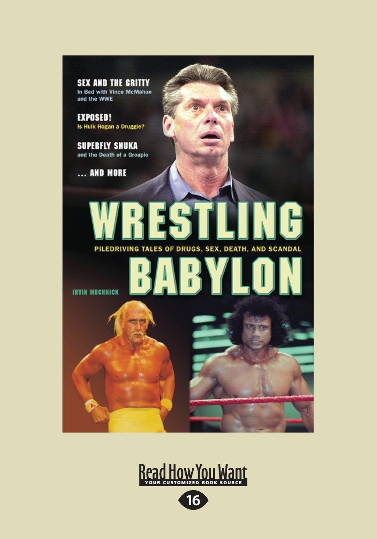 Download Wrestling Babylon: Piledriving Tales of Drugs, Sex, Death, and Scandal ebook