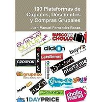 100 Plataformas de Cupones, Descuentos y Compras Grupales (Spanish Edition)