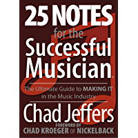 25 Notes for the Successful Musician: The Ultimate Guide to MAKING IT in the Music Industry book cover