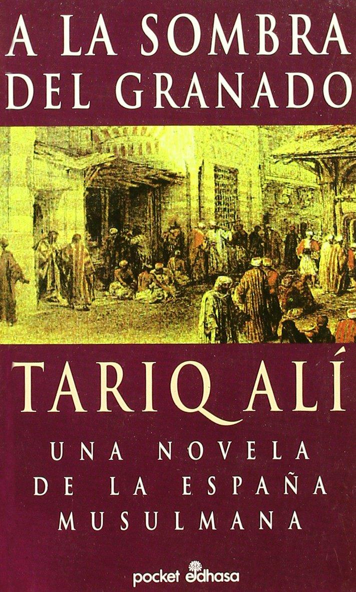A La Sombra Del Granado (Pocket): Amazon.es: Ali, Tariq: Libros