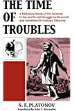 The Time of Troubles: A Historical Study of the Internal Crisis and Social Struggle in Sixteenth- and Seventeenth…