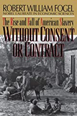 Without Consent or Contract: The Rise and Fall of American Slavery (Norton Paperback) Paperback