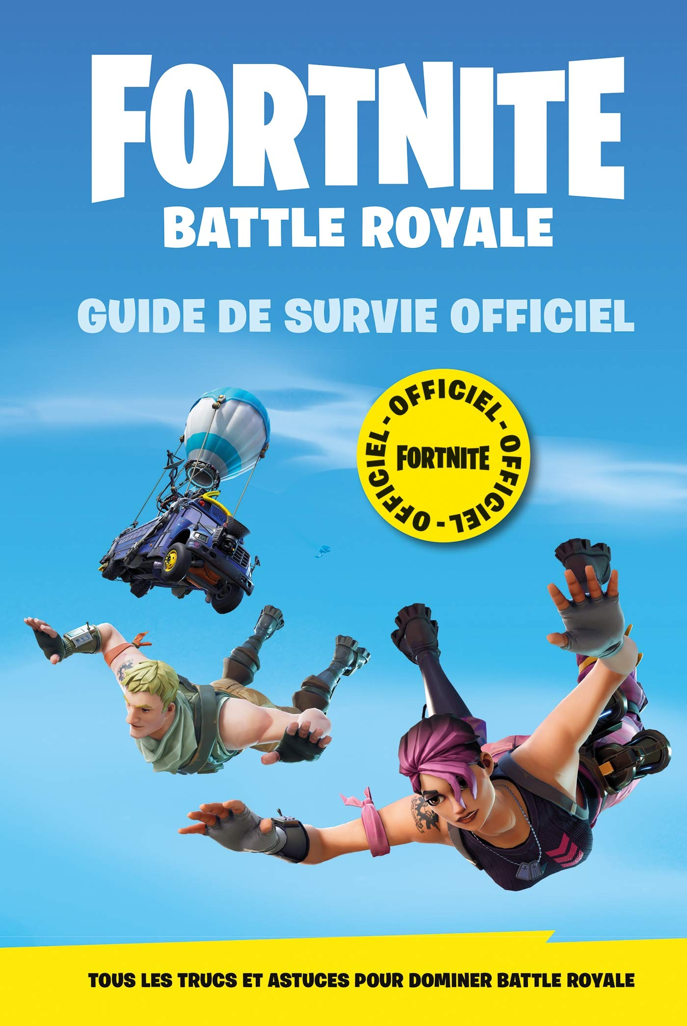 Fortnite Battle Royale Guide De Survie Officiel