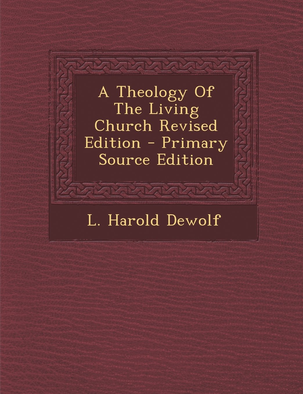 A Theology Of The Living Church Revised Edition - Primary Source Edition pdf epub