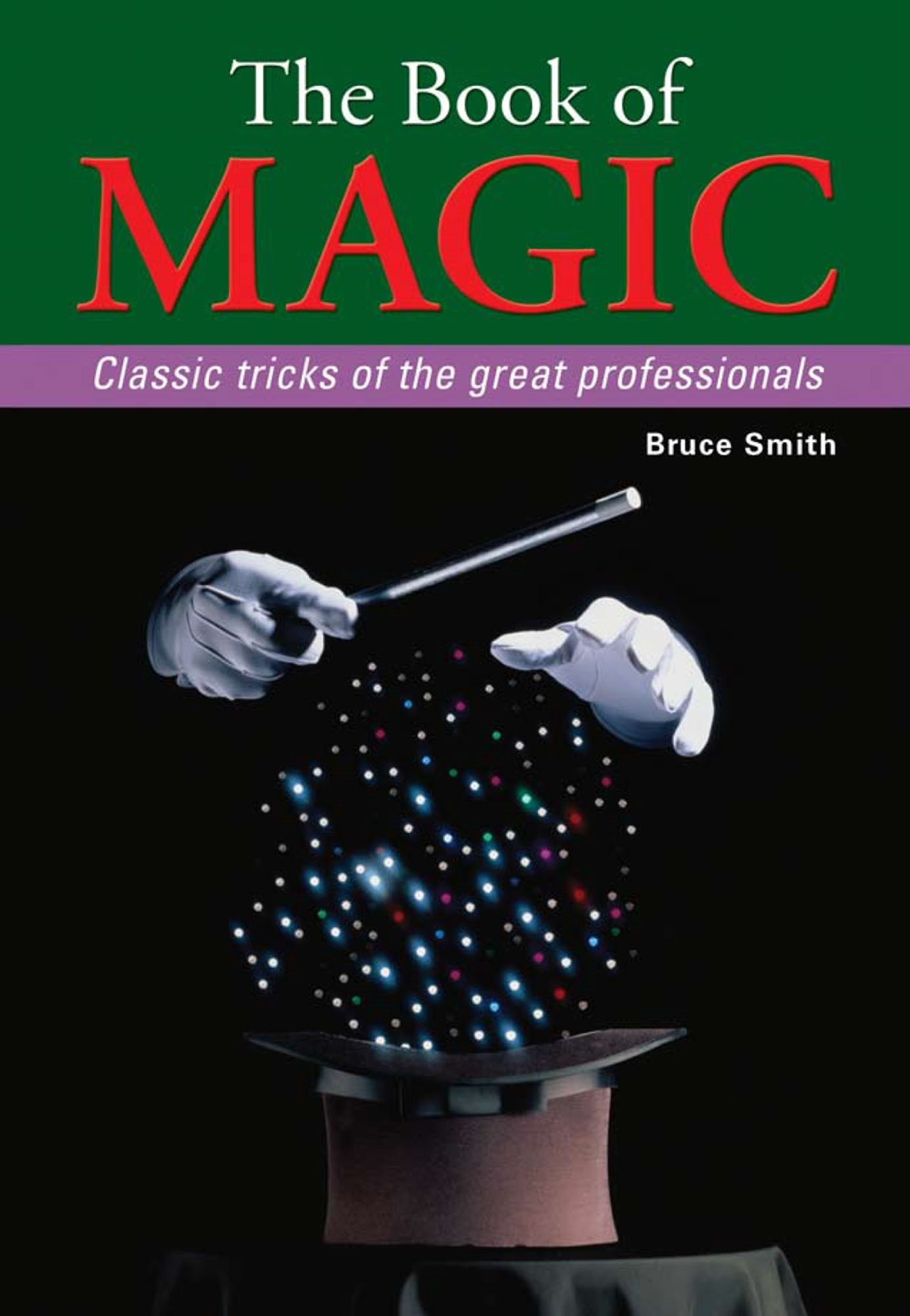 The Book of Magic: Classic Tricks of the Great Professionals