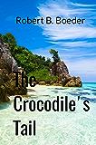 The Crocodile's Tail: A Thai Thriller (Wilson Smith Thriller Book 2)
