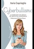 Cyberbullismo: la comolicata vita sociale dei nostri figli iperconnessi