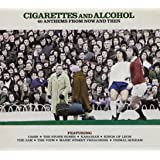 Cigarettes & Alcohol - 40 Anthems From Then & Now