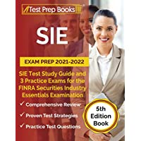 SIE Exam Prep 2021-2022: SIE Study Guide and 3 Practice Tests for the FINRA Securities Industry Essentials Examination…