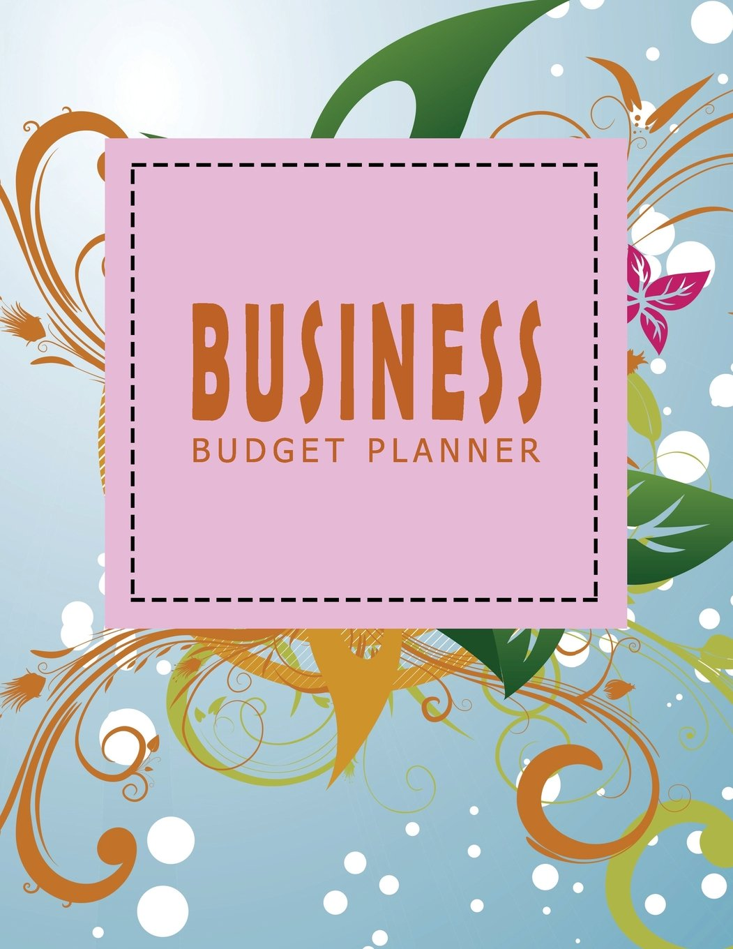 Read Online Business Budget Planner Ver.3: Monthly and Weekly Expense Tracker Bill Organizer Notebook Small Business Bookkeeping Money Personal Finance Journal ... Budget Planner Organizer (Volume 3) ebook